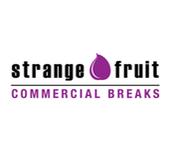 strange fruit commercial breaks